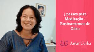 3 Passos para Meditação – Ensinamentos de Osho