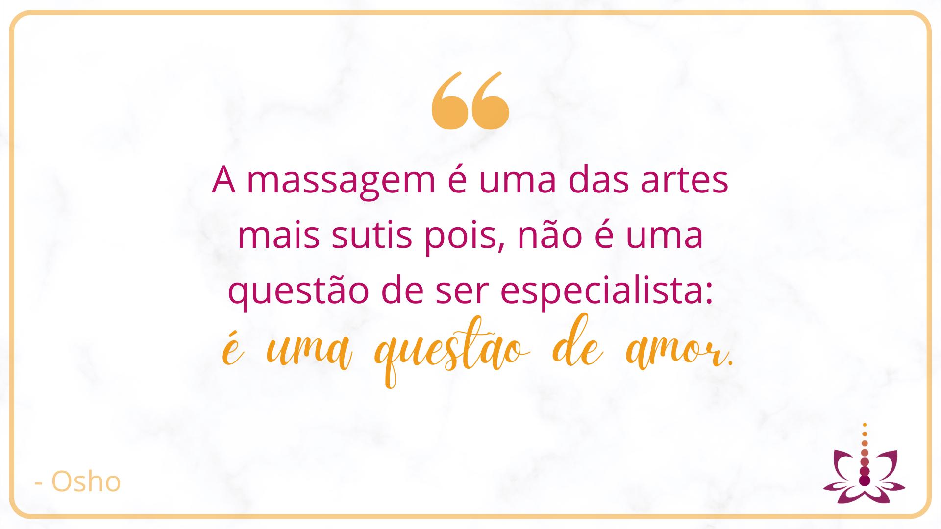Massagem, uma questão de amor.
